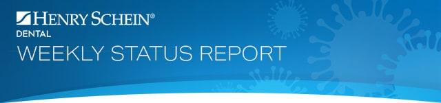 Henry Schein Dental                  WEEKLY STATUS REPORT