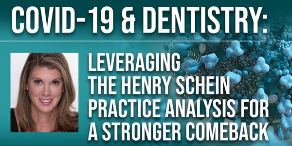 COVID-19 & Dentistry: Leveraging the Henry Schein Practice Analysis for a Stronger Comeback