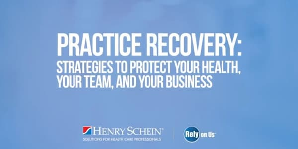 A Special Video Presentation - Practice Recovery: Strategies to Protect Your Health, Your Team, and Your Business