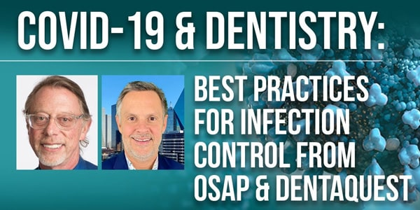 COVID-19 & Dentistry: Best Practices for Infection Control from OSAP & DentaQuest