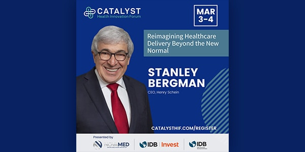Catalyst Health Innovation Forum 2021: Reimagining Health Care Beyond The New Normal Featuring Stanley Bergman