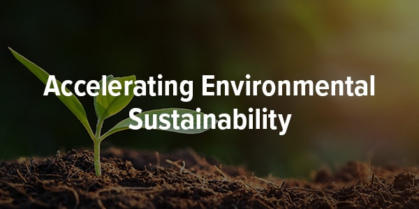Accelerating Environmental Sustainability