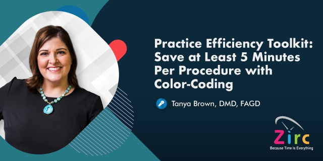 Practice Efficiency Toolkit: Save at Least 5 Minutes Per Procedure with Color-Coding