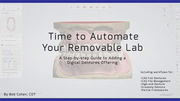 Time to Automate Your Removable Lab - Zahn Dental Labs